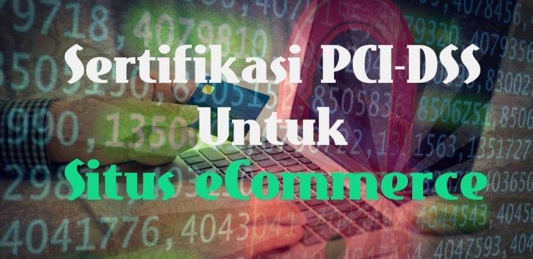 sertifikasi pci dss untuk situs ecommerce