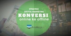 strategi digital marketing untuk konversi online ke offline
