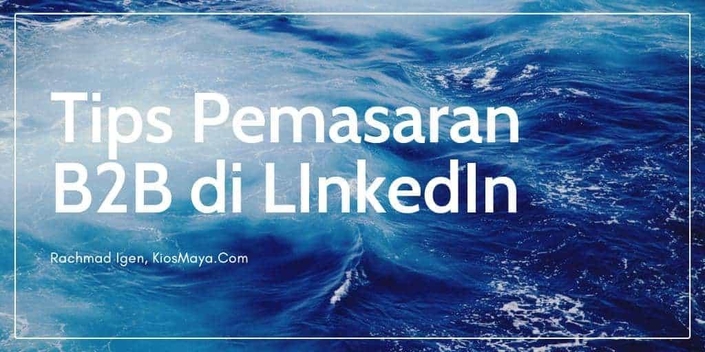 Cara Gunakan LinkedIn untuk Pemasaran B2B