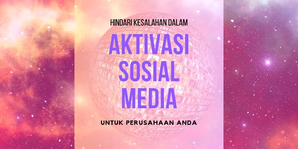 aktivasi di sosial media untuk perusahaan