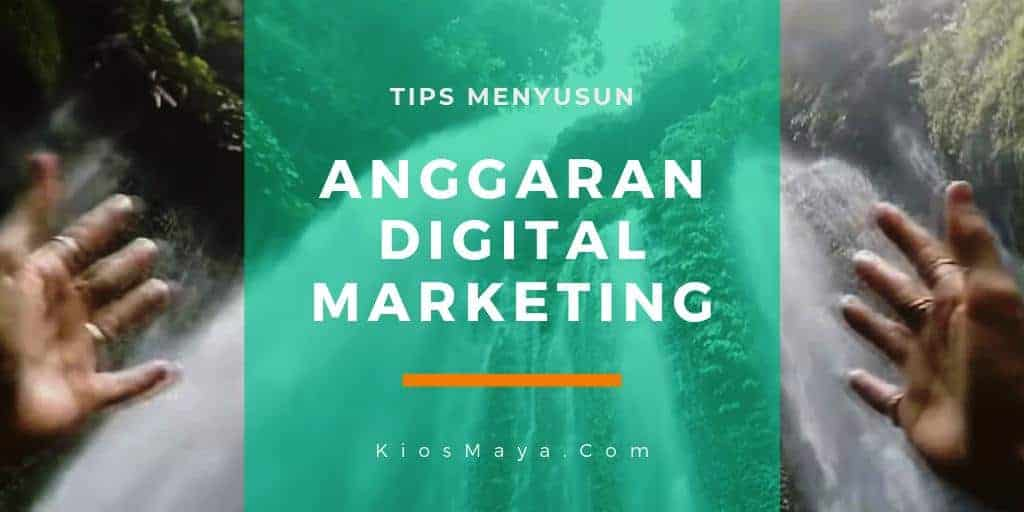 TIPS MENYUSUN ANGGARAN DIGITAL MARKETING