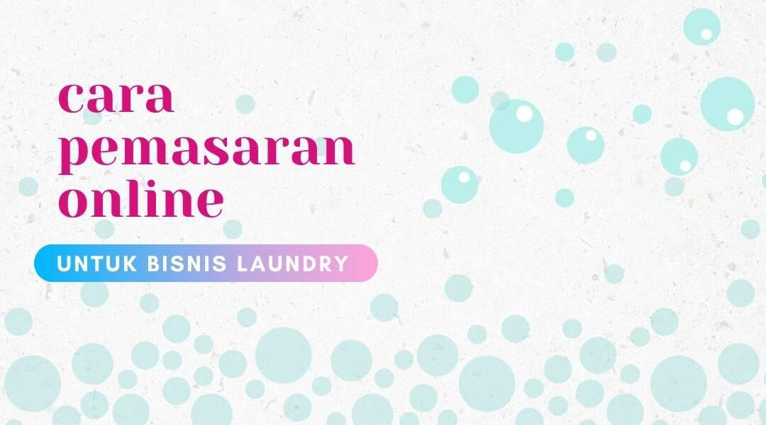 cara melakukan pemasaran online untuk bisnis laundry
