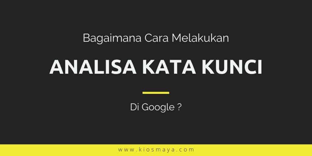 Cara Analisa Keyword di Google