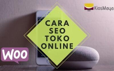 Bagaimana Cara SEO Toko Online WooCommerce yang Benar?
