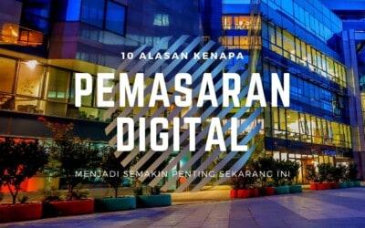 10 Alasan Kenapa Digital Marketing Menjadi Sangat Penting