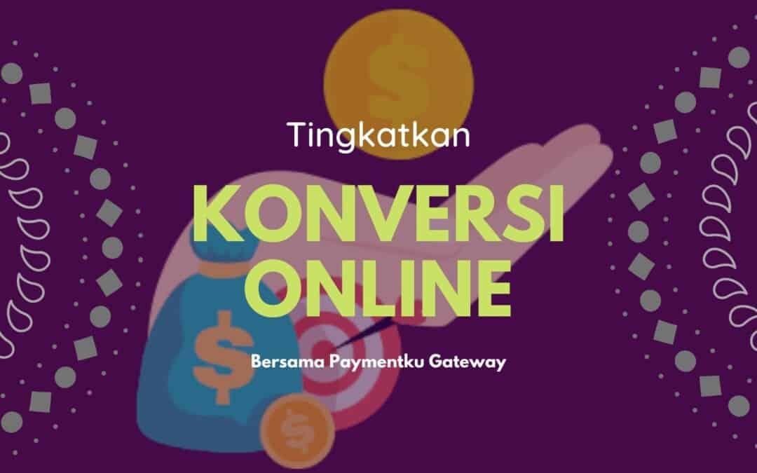 Tingkatkan Konversi Online