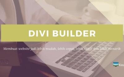 Mengenal Apa Itu DIVI Builder dan Beberapa Kelebihannya