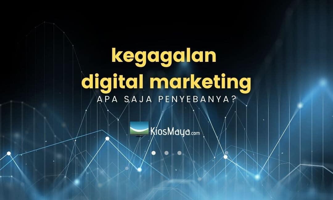 kegagalan digital marketing