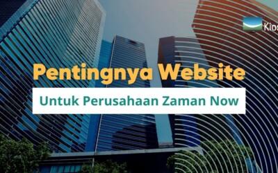 Apa Sih Pentingnya Website Untuk Perusahaan Zaman Now?