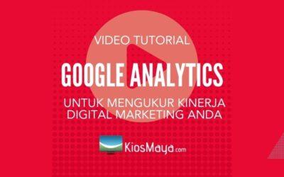 Tutorial Google Analytics untuk Mengukur Kinerja Digital Marketing