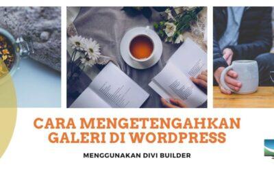 Cara Membuat Galeri Di WordPress Jadi di Tengah-Tengah