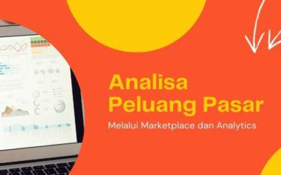 Analisa Peluang Pasar Melalui Marketplace dan Analytics